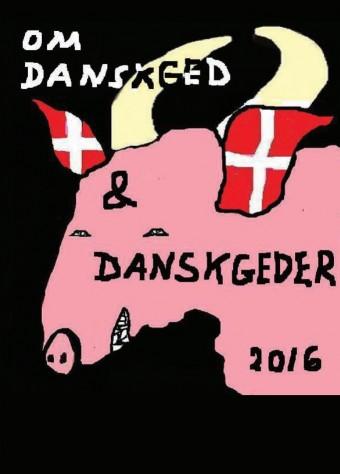 Om danskged & andre danskgeder