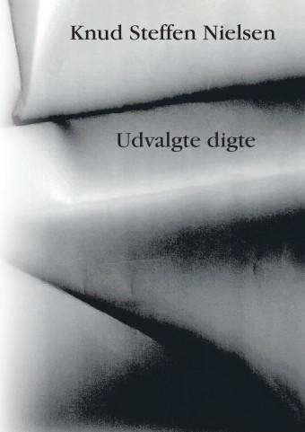 Udvalgte digte af Knud Steffen Nielsen